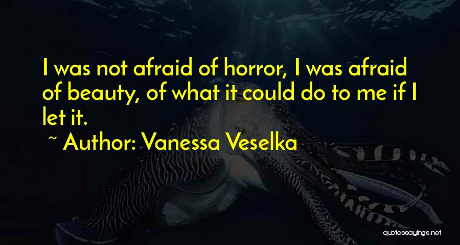 Vanessa Veselka Quotes 2199269