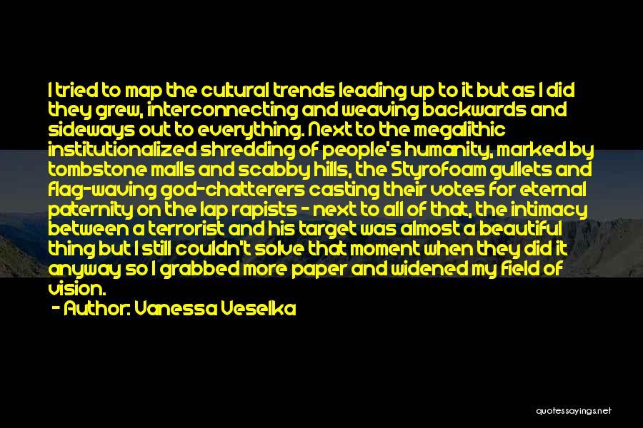 Vanessa Veselka Quotes 2245117