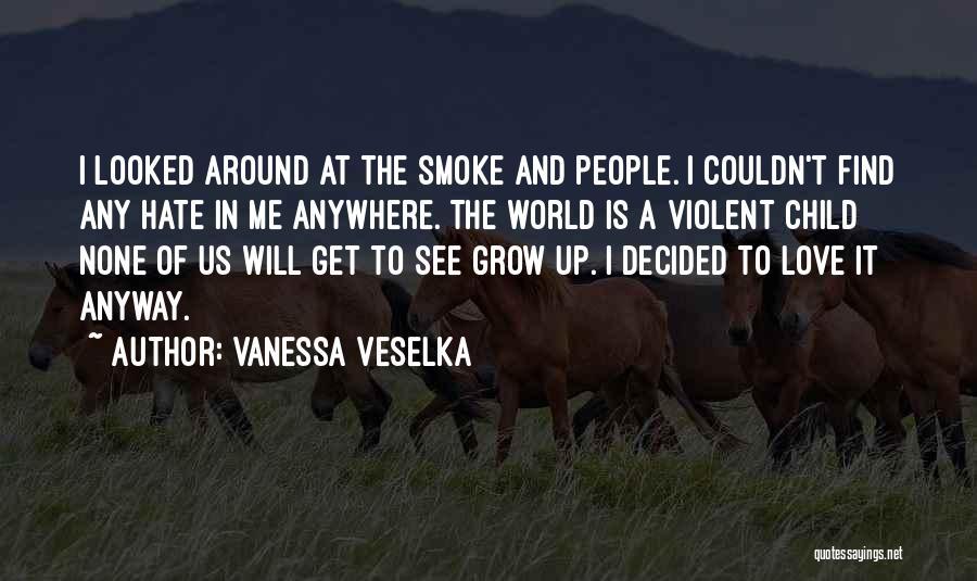 Vanessa Veselka Quotes 536558