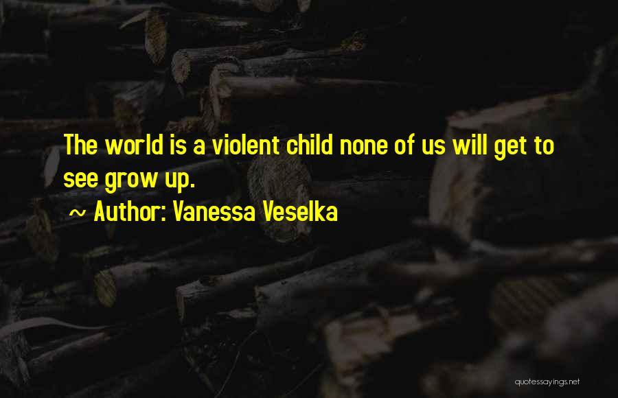 Vanessa Veselka Quotes 900367