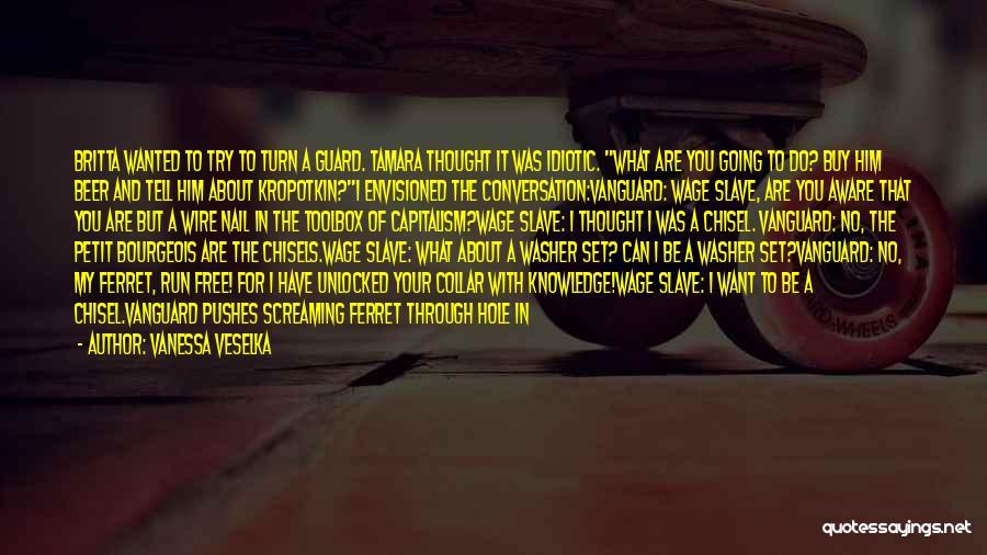 Vanessa Veselka Quotes 914571
