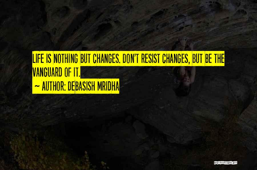 Vanguard Quotes By Debasish Mridha
