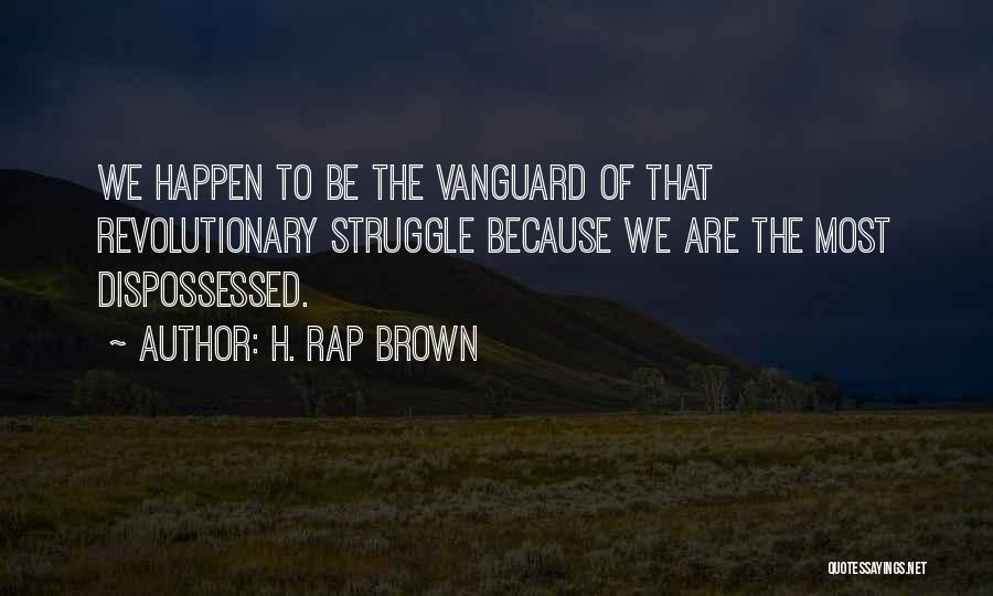 Vanguard Quotes By H. Rap Brown