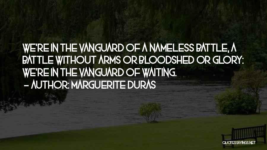 Vanguard Quotes By Marguerite Duras