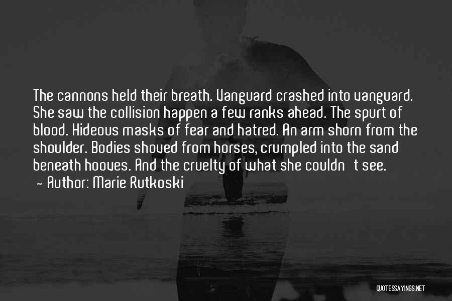 Vanguard Quotes By Marie Rutkoski