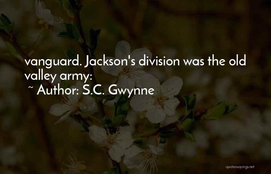 Vanguard Quotes By S.C. Gwynne