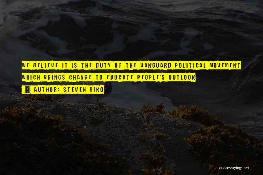 Vanguard Quotes By Steven Biko