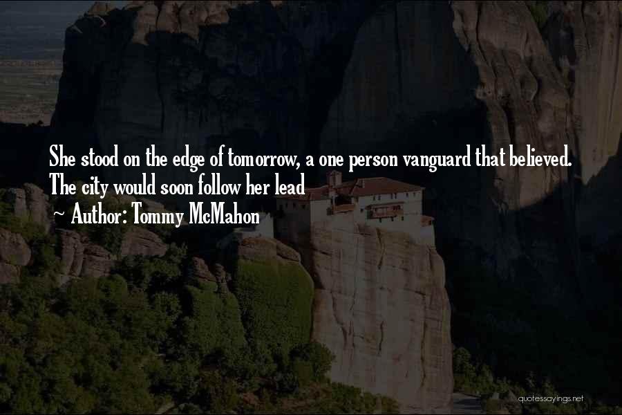 Vanguard Quotes By Tommy McMahon