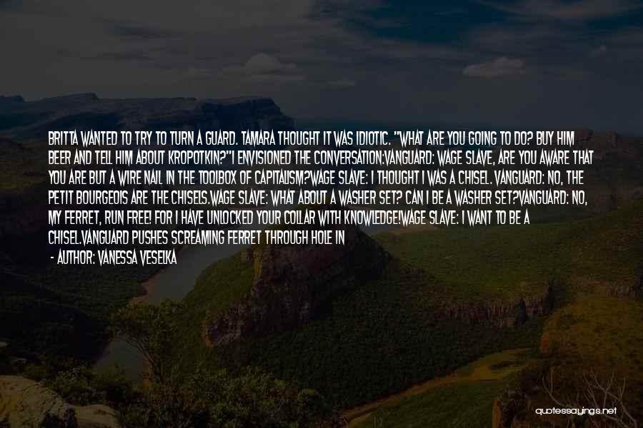 Vanguard Quotes By Vanessa Veselka