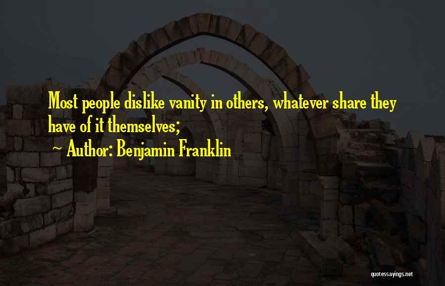 Vanity Quotes By Benjamin Franklin