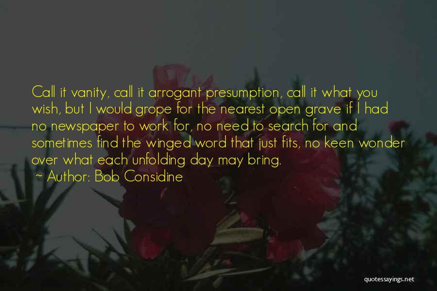 Vanity Quotes By Bob Considine