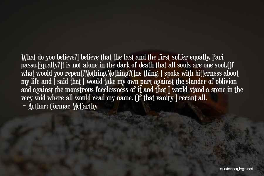 Vanity Quotes By Cormac McCarthy