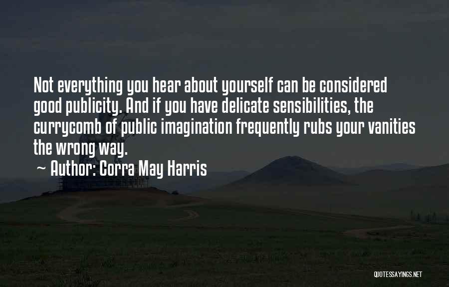 Vanity Quotes By Corra May Harris