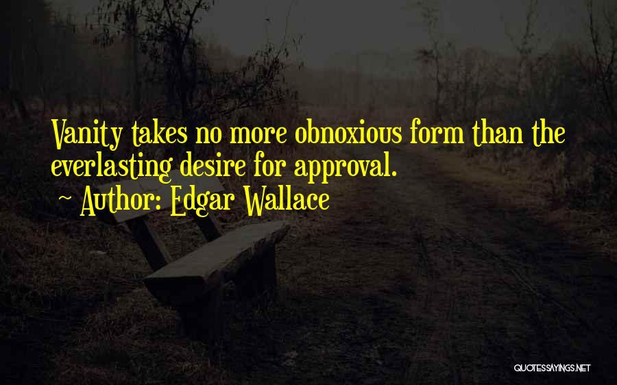 Vanity Quotes By Edgar Wallace