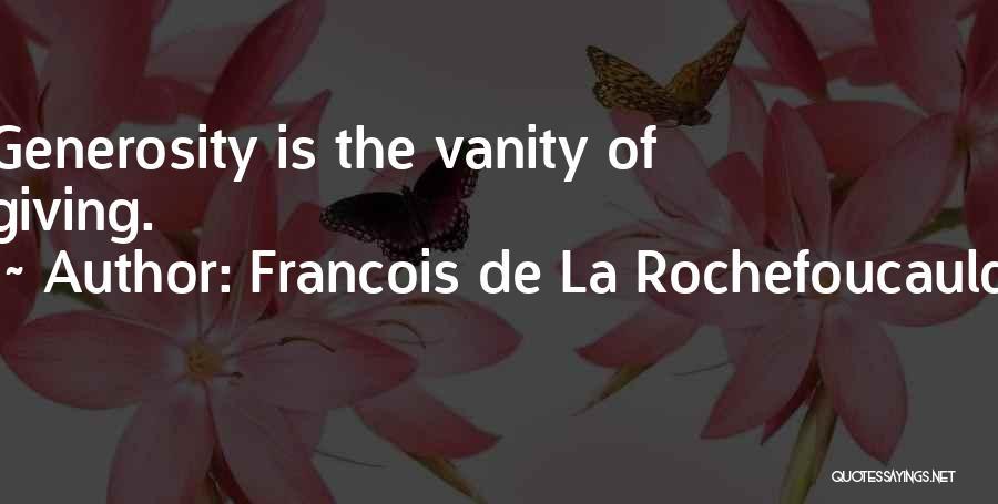 Vanity Quotes By Francois De La Rochefoucauld