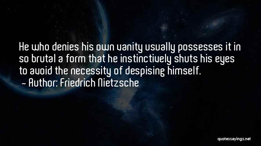 Vanity Quotes By Friedrich Nietzsche