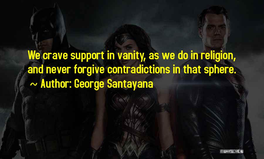 Vanity Quotes By George Santayana