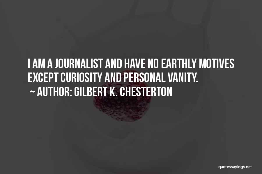 Vanity Quotes By Gilbert K. Chesterton