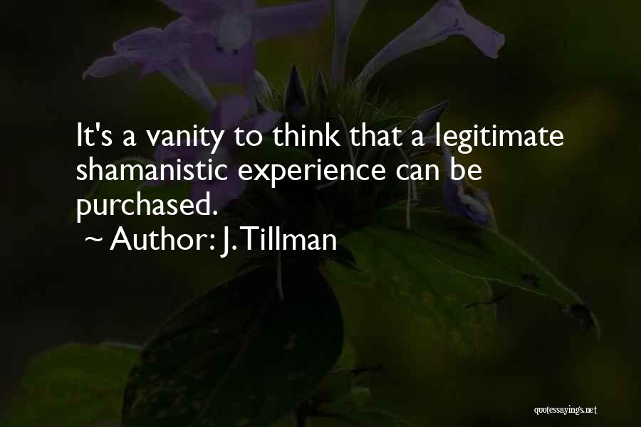 Vanity Quotes By J. Tillman