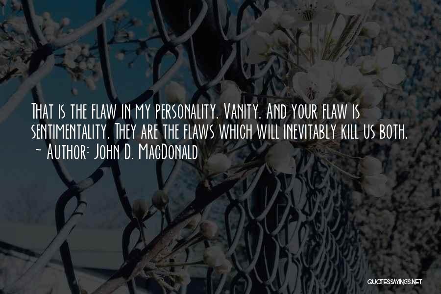 Vanity Quotes By John D. MacDonald