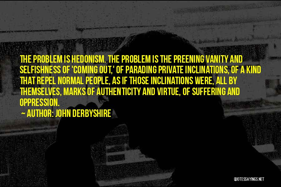 Vanity Quotes By John Derbyshire