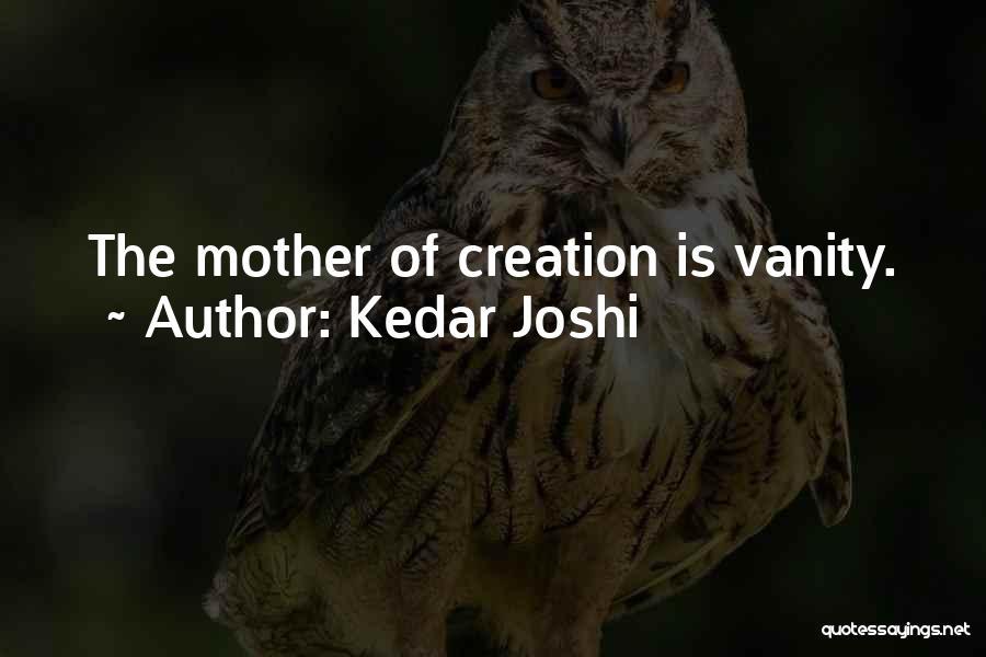 Vanity Quotes By Kedar Joshi