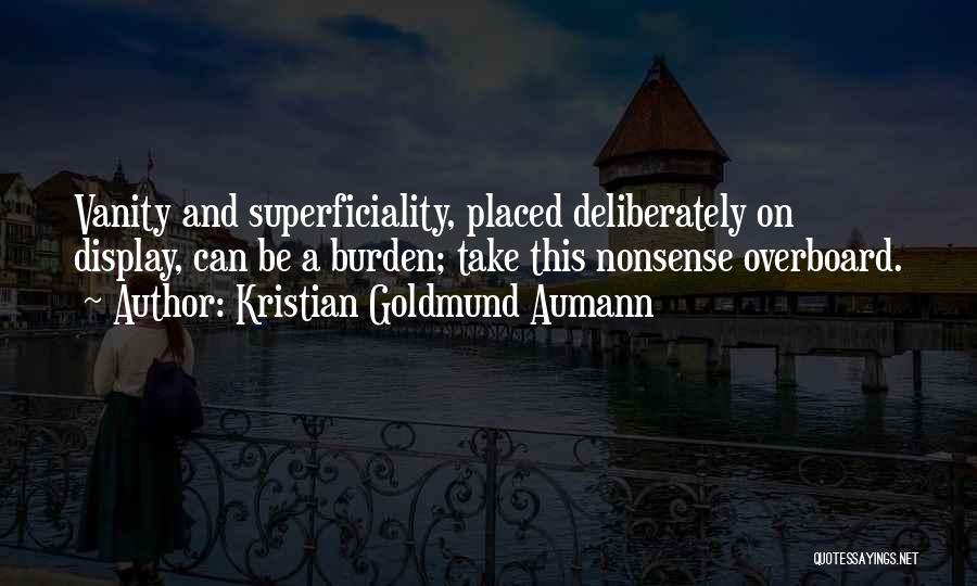Vanity Quotes By Kristian Goldmund Aumann