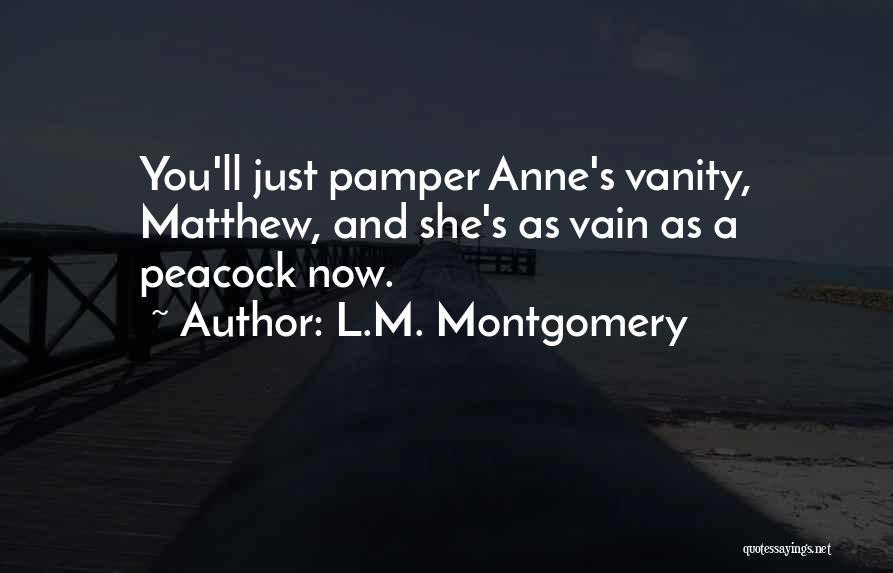 Vanity Quotes By L.M. Montgomery