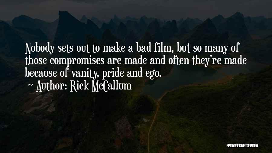 Vanity Quotes By Rick McCallum