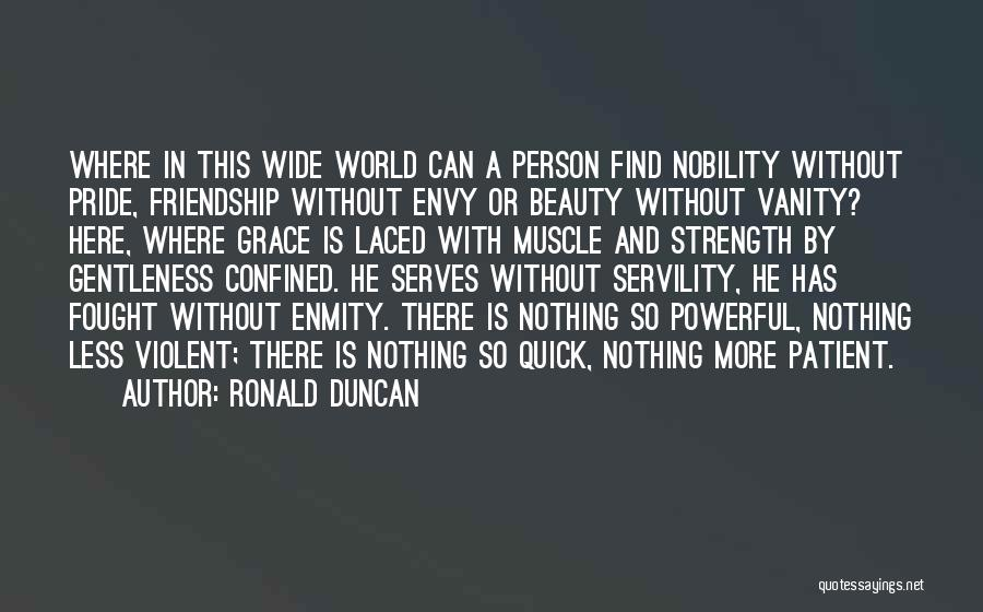 Vanity Quotes By Ronald Duncan