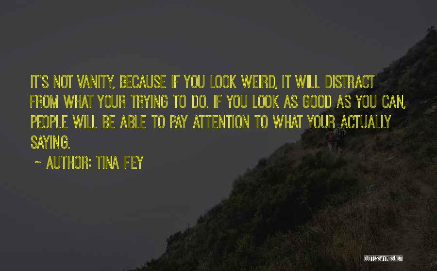 Vanity Quotes By Tina Fey