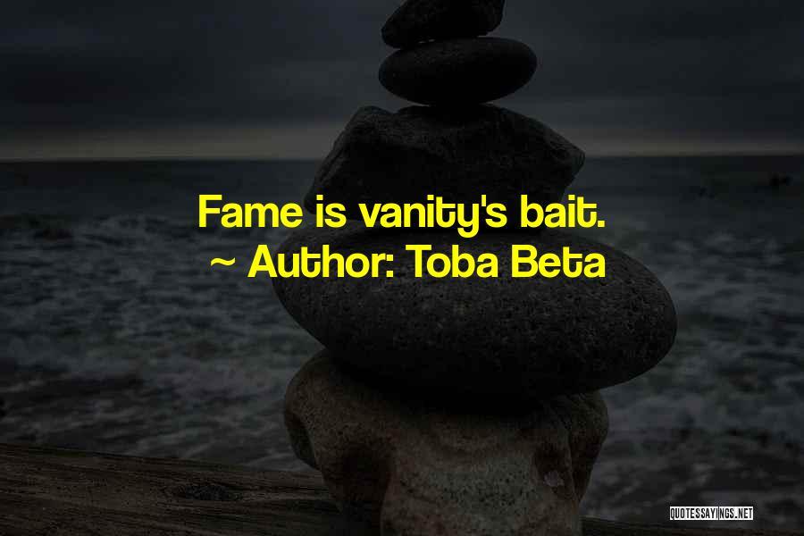 Vanity Quotes By Toba Beta