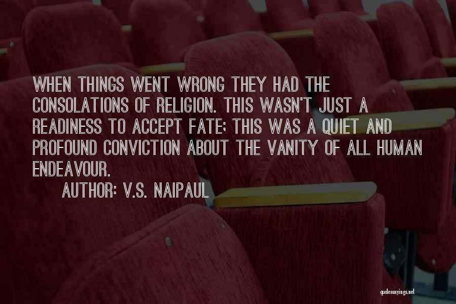 Vanity Quotes By V.S. Naipaul