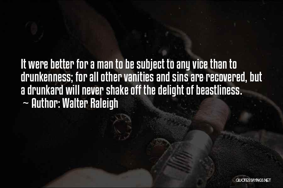 Vanity Quotes By Walter Raleigh