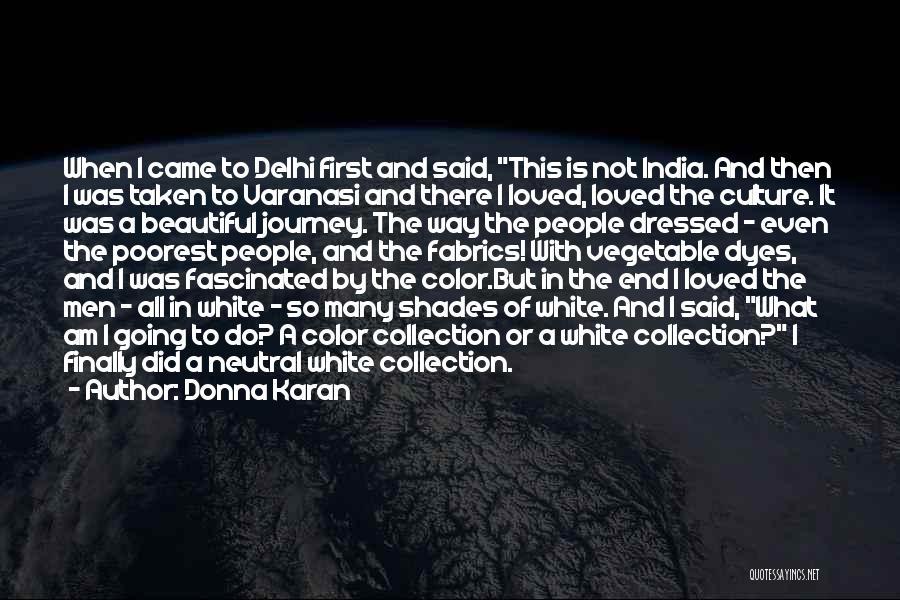 Varanasi Quotes By Donna Karan