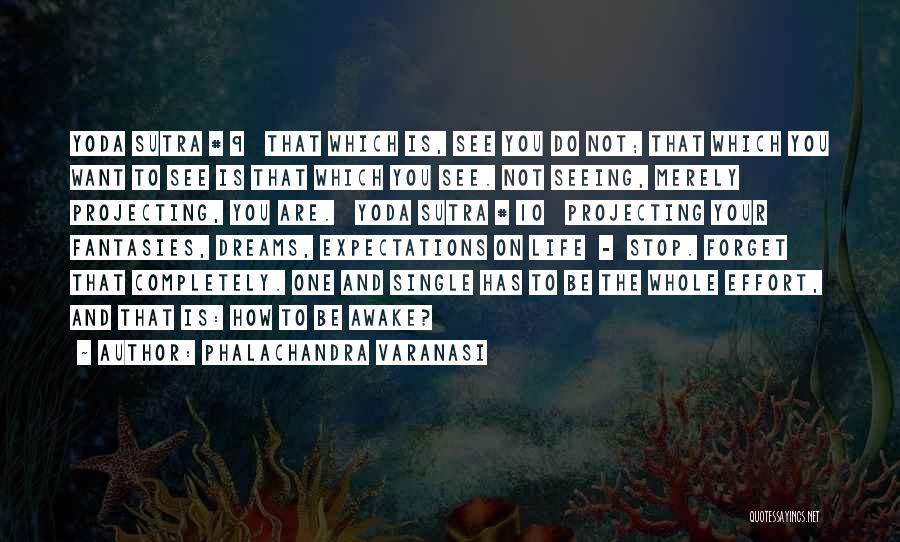 Varanasi Quotes By Phalachandra Varanasi