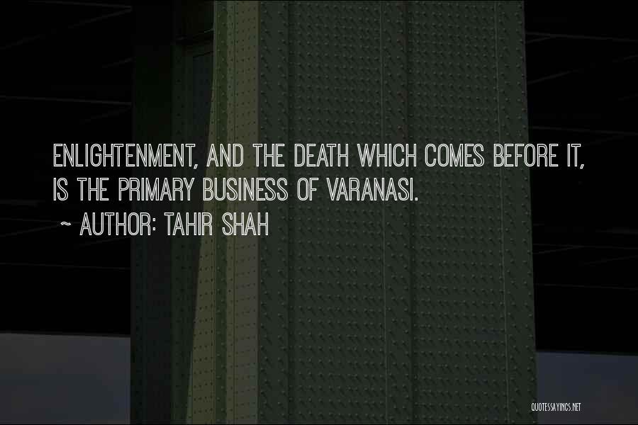 Varanasi Quotes By Tahir Shah