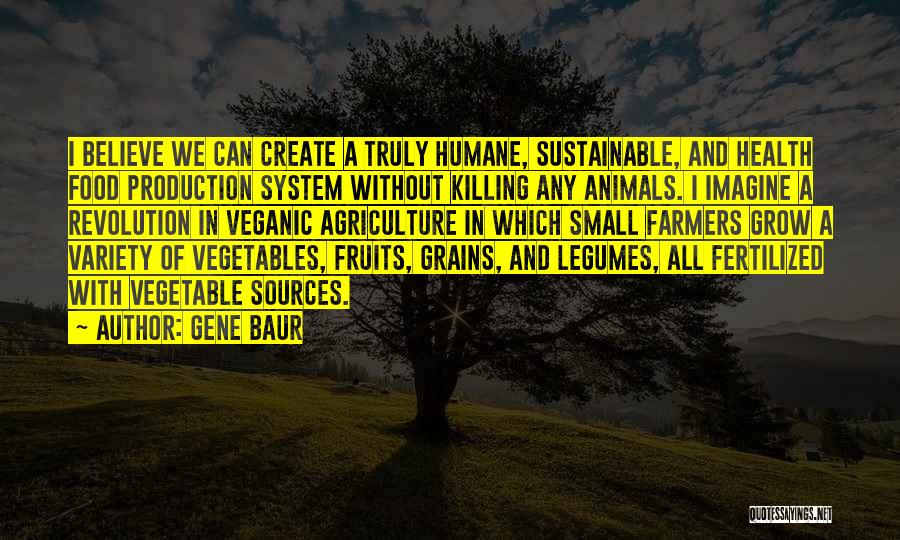 Variety Food Quotes By Gene Baur