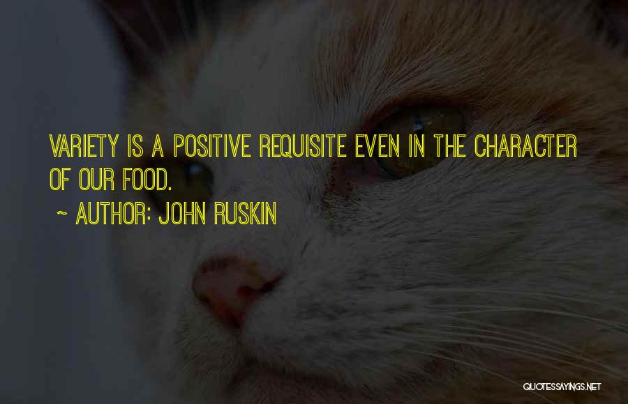 Variety Food Quotes By John Ruskin