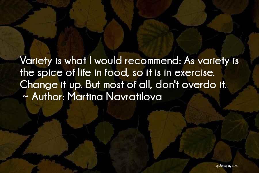 Variety Food Quotes By Martina Navratilova
