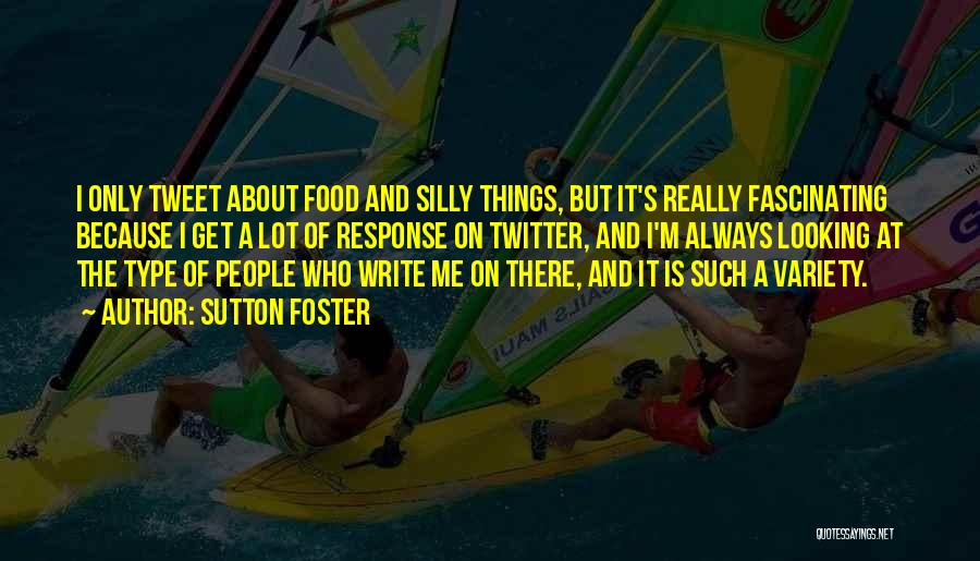 Variety Food Quotes By Sutton Foster