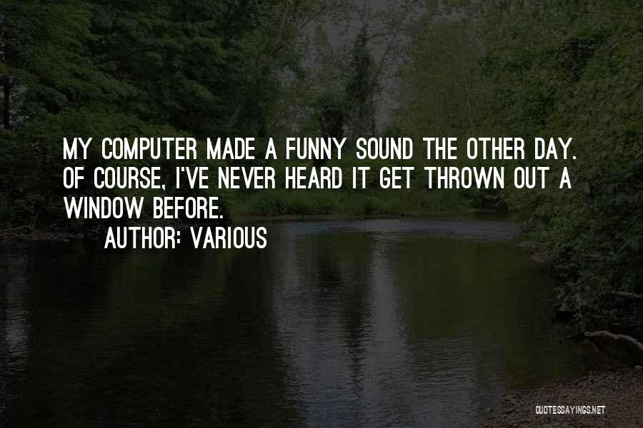 Various Funny Quotes By Various
