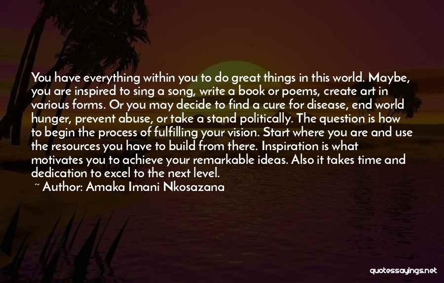 Various Inspirational Quotes By Amaka Imani Nkosazana