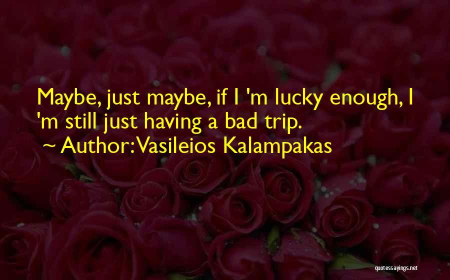 Vasileios Kalampakas Quotes 639964
