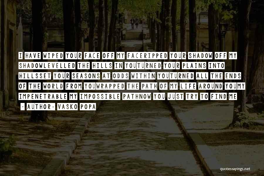 Vasko Popa Quotes 1475436