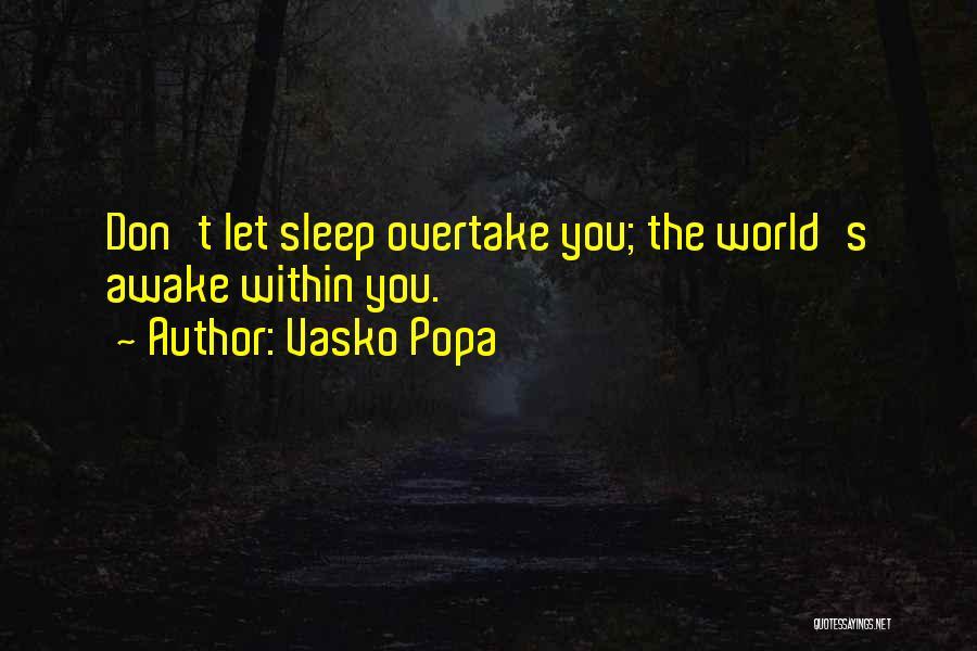 Vasko Popa Quotes 712611