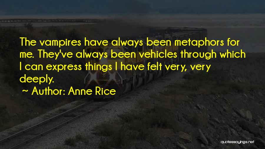 Vehicles Quotes By Anne Rice