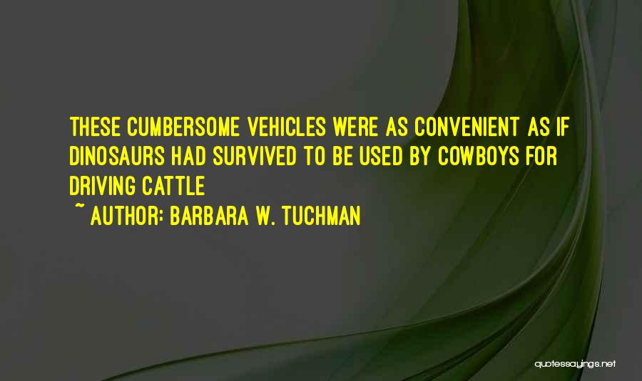 Vehicles Quotes By Barbara W. Tuchman