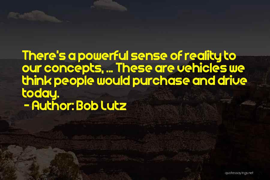 Vehicles Quotes By Bob Lutz