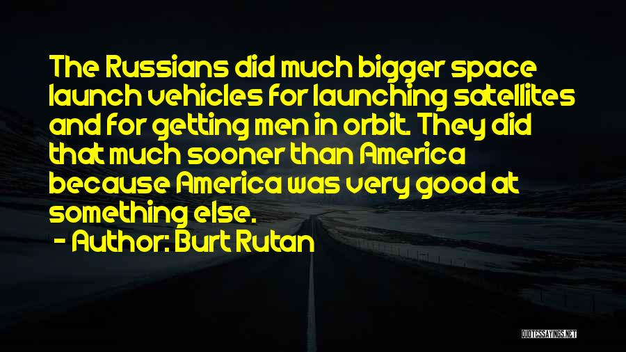 Vehicles Quotes By Burt Rutan